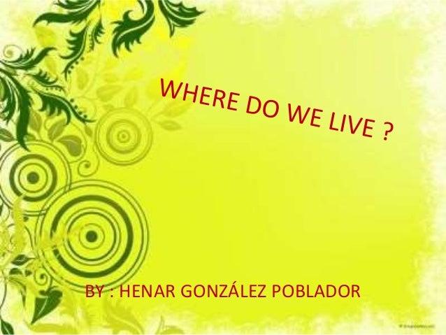 BY : HENAR GONZÁLEZ POBLADOR