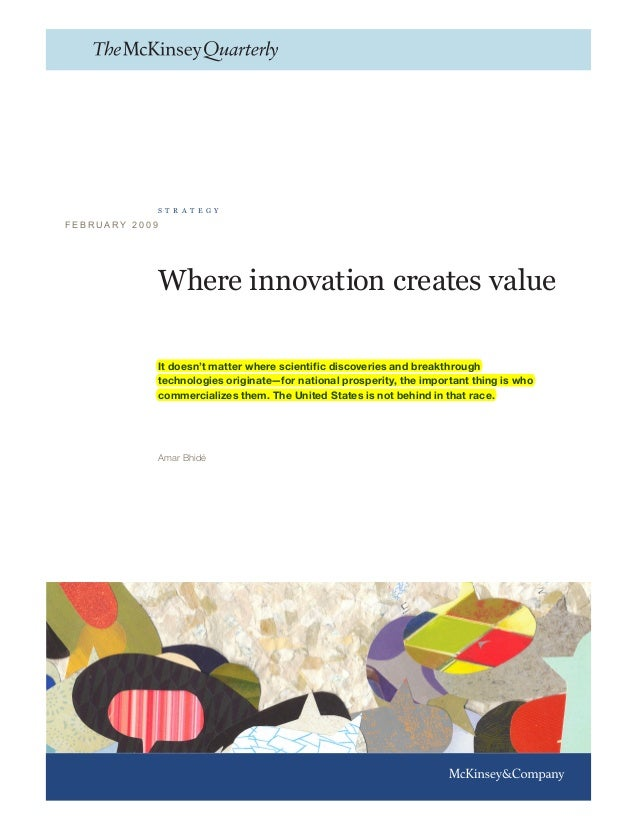 Where innovation creates value  It doesn't matter where scientific discoveries and breakthrough  technologies originate—fo...