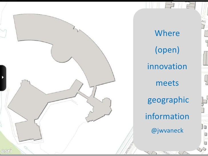 Where  (open)innovation  meetsgeographicinformation @jwvaneck
