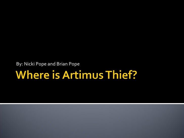 Where Is Artimus Thief