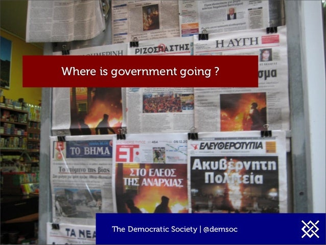 Where is government going ? The Democratic Society | @demsoc