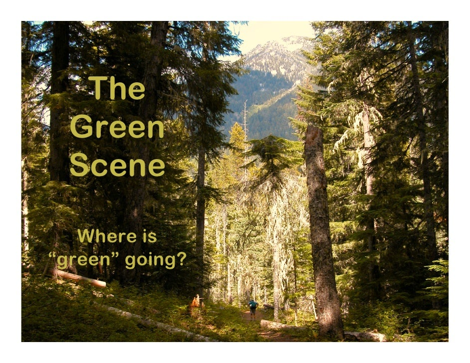 """The   Green   Scene     Where is """"green"""" going?                    1"""