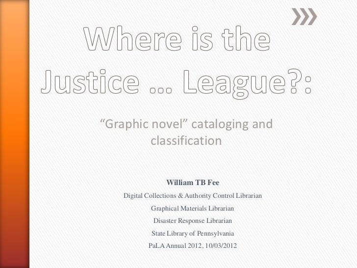 """Graphic novel"" cataloging and         classification                   William TB Fee    Digital Collections & Authority ..."