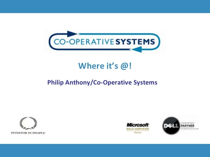 Where IT is headed - Philip Anthony, Co-Operative Systems