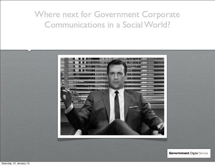 Where next for Government Corporate                           Communications in a Social World?                           ...
