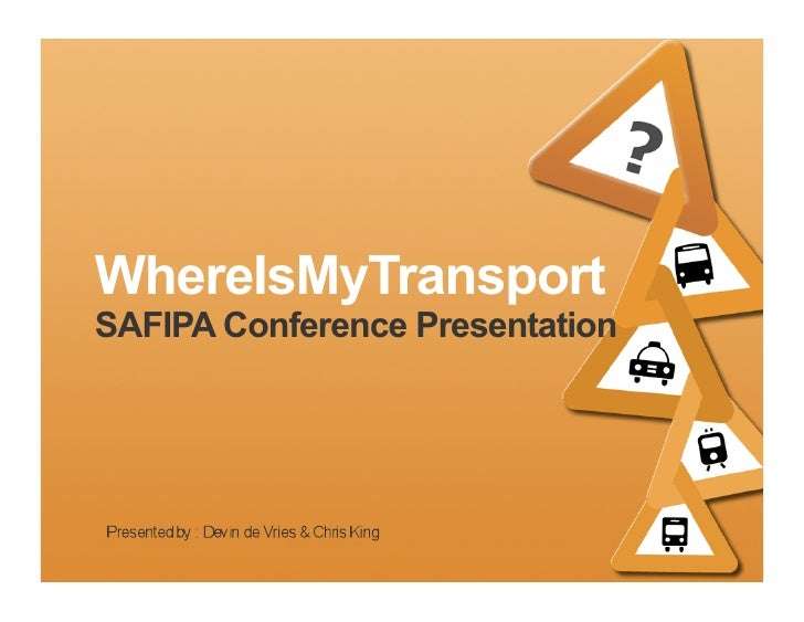 WhereIsMyTransportSAFIPA Conference Presentation
