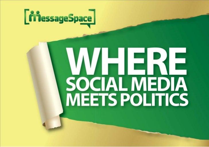 MessageSpace: Where social media meets politics