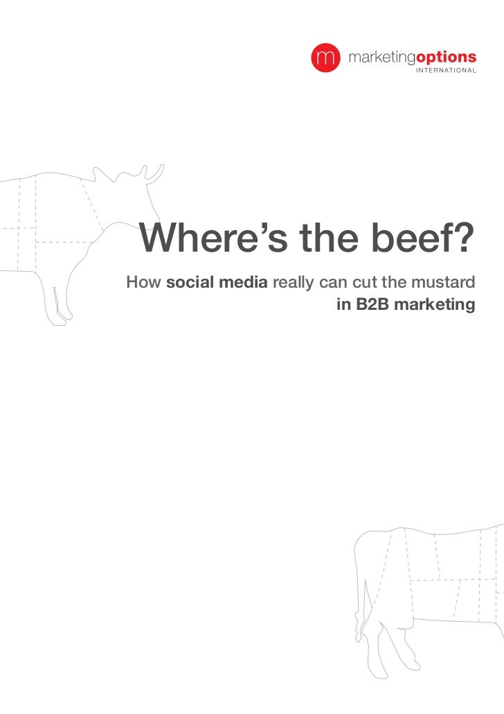 Where's the Beef?  How social media really can cut the mustard in B2B marketing