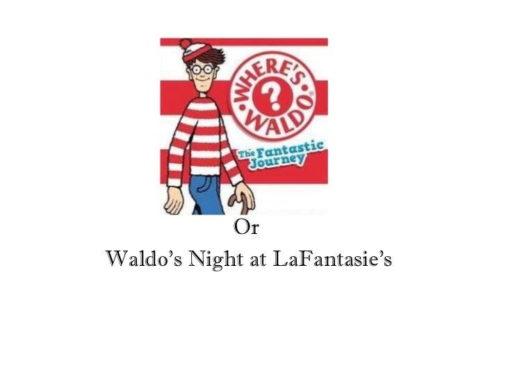 Or  Waldo's Night at LaFantasie's