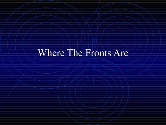 Where the fronts are