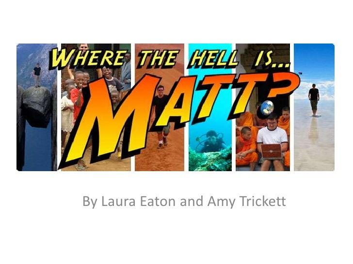 Where The Hell Is Matt
