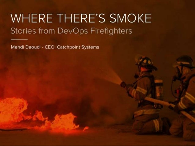 Where There's Smoke: Stories From DevOps Firefighters
