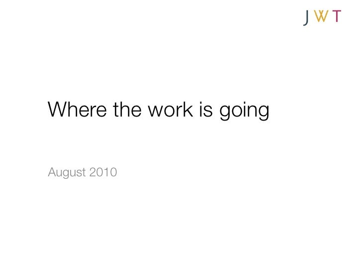 Where the work is going