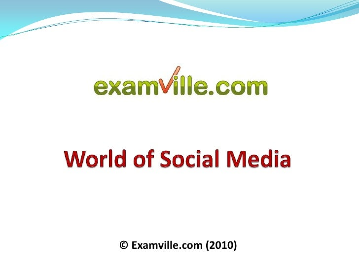 World of Social Media<br />© Examville.com (2010)<br />