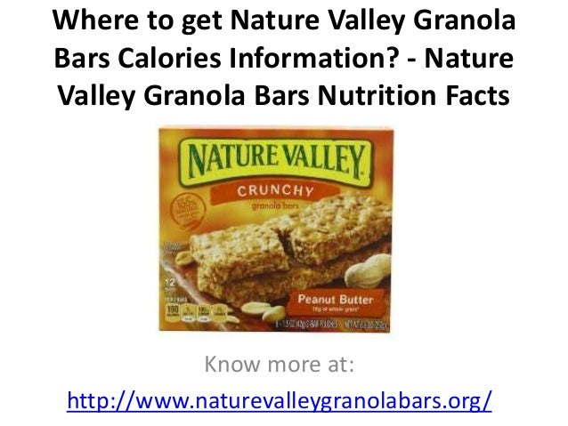 Where to get Nature Valley Granola Bars Calories Information? - Nature Valley Granola Bars Nutrition Facts Know more at: h...