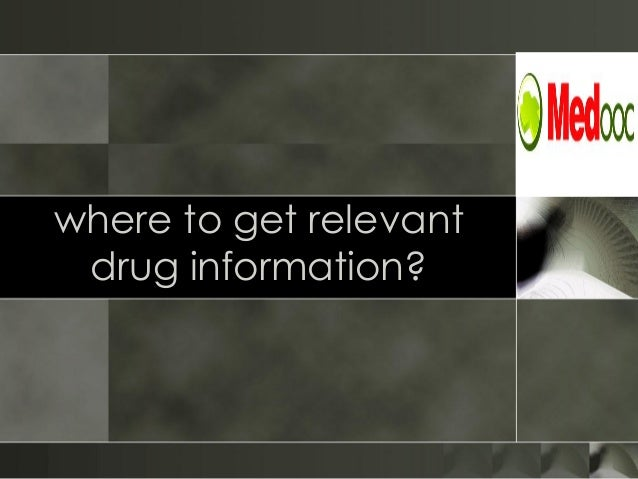 Where to get relevant drug information