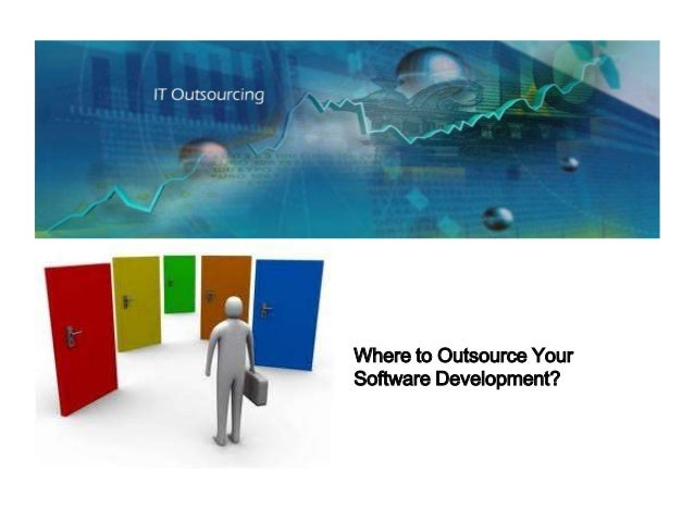 Where to Outsource YourSoftware Development?