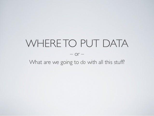 Where to put_my_data
