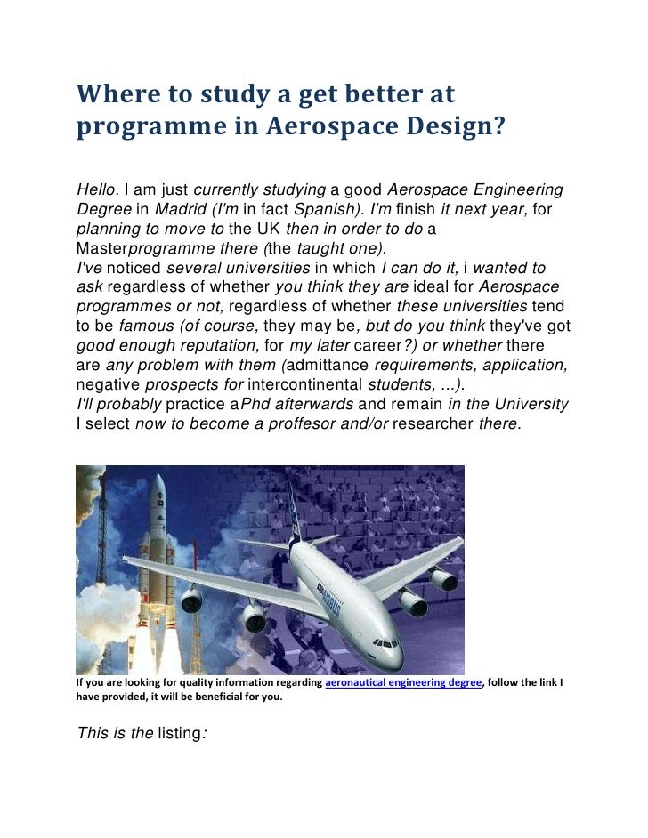 Where to study a get better atprogramme in Aerospace Design?Hello. I am just currently studying a good Aerospace Engineeri...