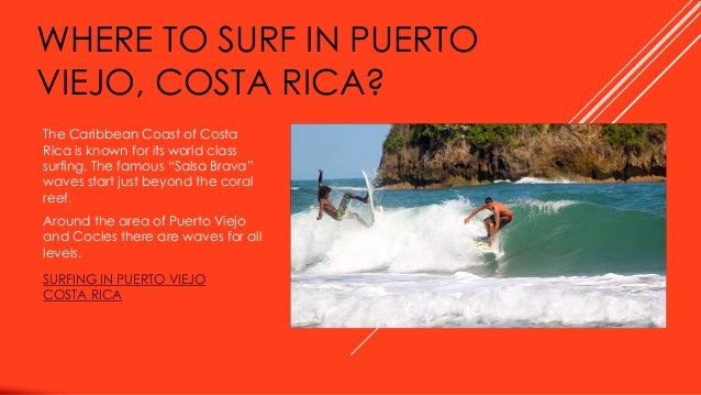 WHERE TO SURF IN PUERTO VIEJO, COSTA RICA? The Caribbean Coast of Costa Rica is known for its world class surfing. The fam...