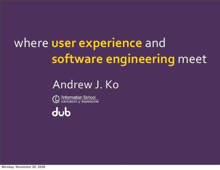 where	   user	   experience	   and                software	   engineering	   meet                             Andrew	   J....