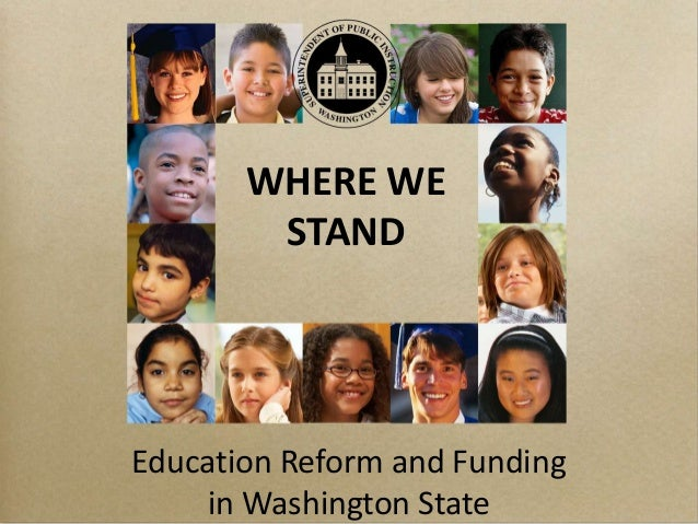 WHERE WE        STANDEducation Reform and Funding    in Washington State