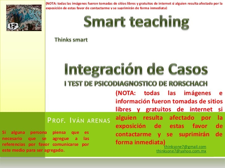thinksone7@gmail.com<br />thinksone7@yahoo.com.mx<br />Smartteaching<br />Thinkssmart<br />Integración de Casos<br />I TES...