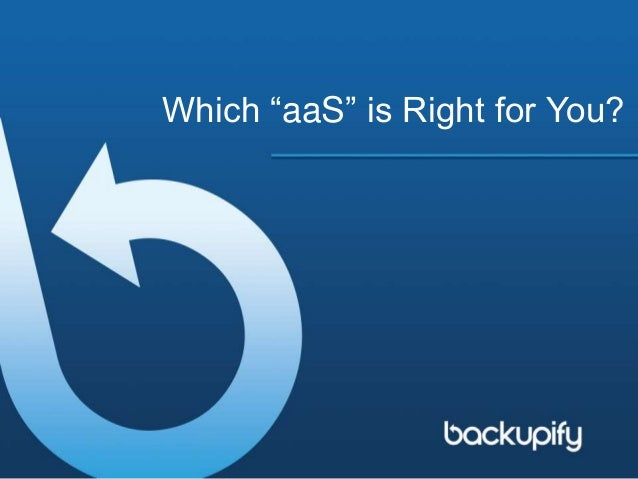 "Which ""aaS"" is Right for You?"