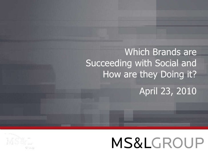 Which Brands are Succeeding with Social and How are they Doing it? April 23, 2010