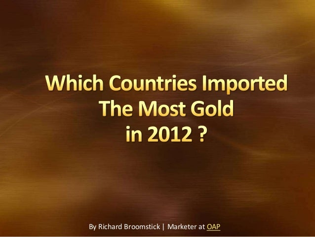Which Countries Imported the most Gold in 2012 ?
