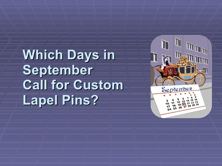 Which Days In September Call For Custom Lapel Pins?