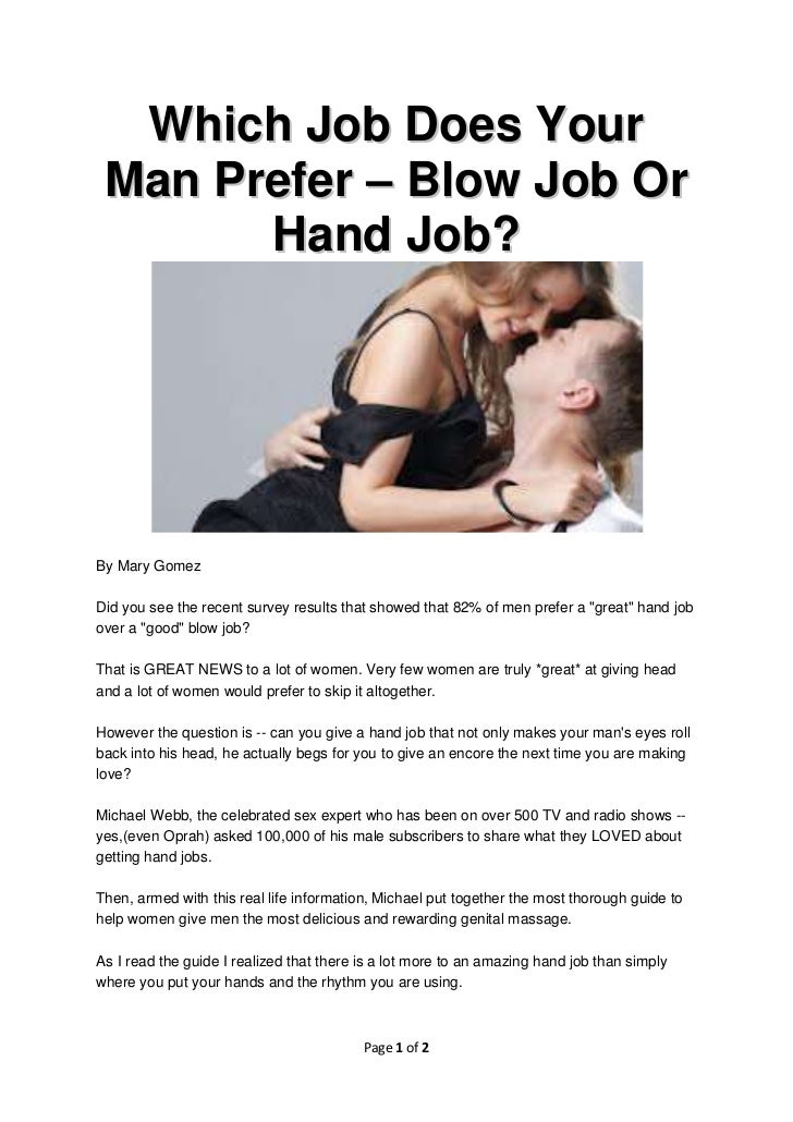 Which Job Does Your Man Prefer – Blow Job Or       Hand Job?By Mary GomezDid you see the recent survey results that showed...