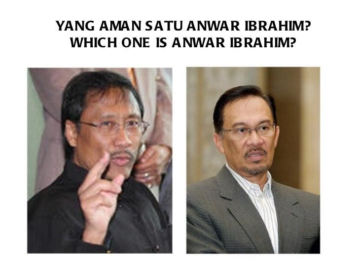 YANG AMAN SATU ANWAR IBRAHIM? WHICH ONE IS ANWAR IBRAHIM?