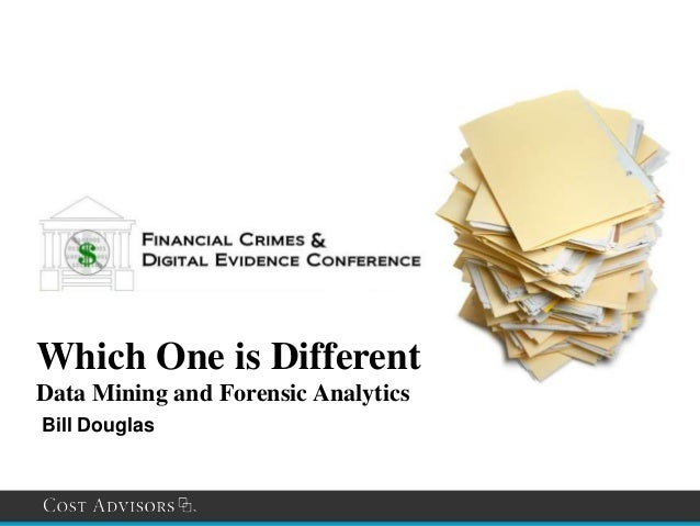 Which One is DifferentData Mining and Forensic AnalyticsBill Douglas