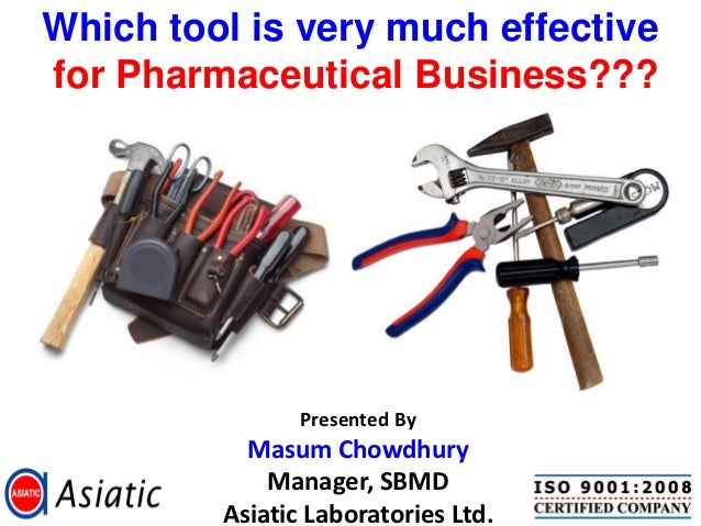 Which tool is very much effectivefor Pharmaceutical Business???                Presented By           Masum Chowdhury     ...