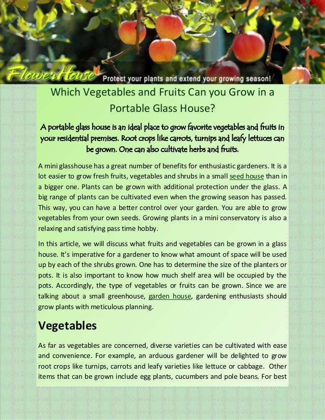 Which Vegetables and Fruits Can you Grow in a               Portable Glass House?A portable glass house is an ideal place ...
