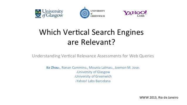 Which	  Ver)cal	  Search	  Engines	  	  are	  Relevant?	  Understanding	  Ver)cal	  Relevance	  Assessments	  for	  Web	  ...