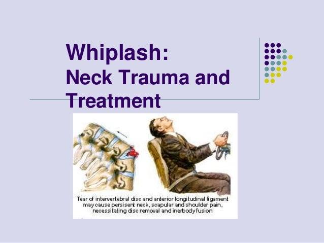 Whiplash:Neck Trauma andTreatment