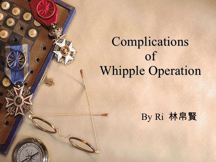 Complications of Whipple Operation By Ri  林帛賢