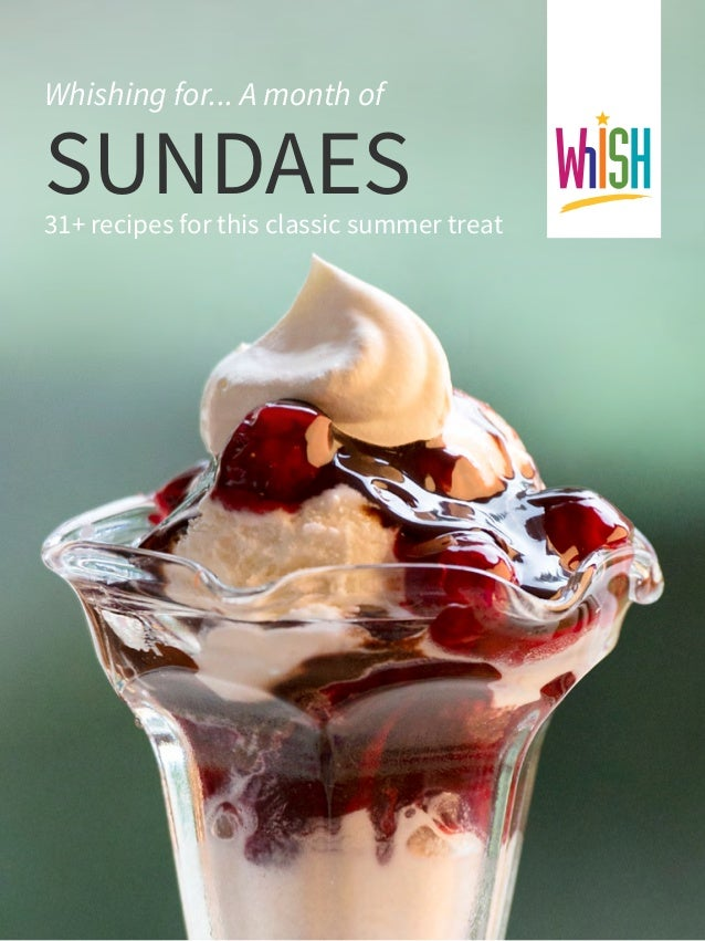 Whishing for... A month of  SUNDAES  31+ recipes for this classic summer treat
