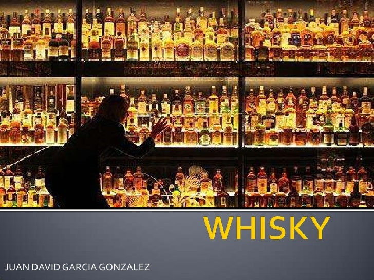 WHISKY<br />JUAN DAVID GARCIA GONZALEZ<br />