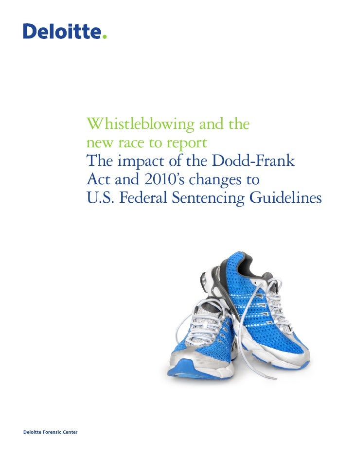 Whistleblowing and the                           new race to report                           The impact of the Dodd-Frank...