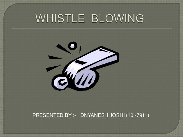 Whistle blowing  dnyanesh