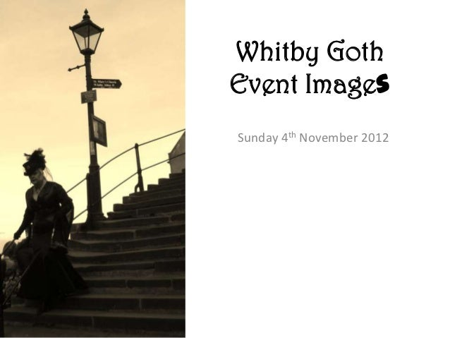 Whitby GothEvent ImagesSunday 4th November 2012