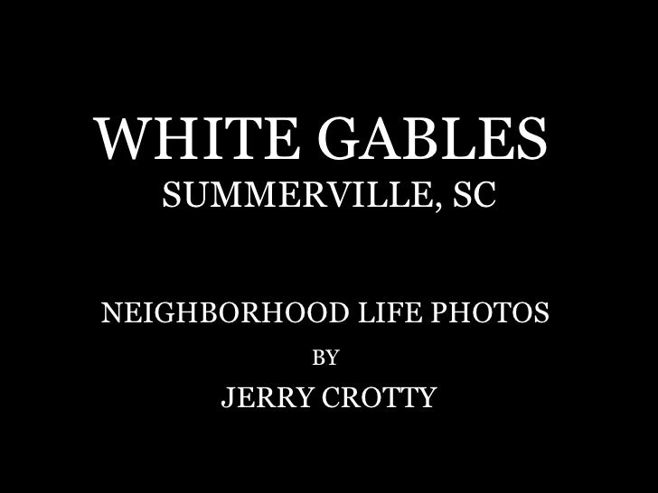 WHITE GABLES  SUMMERVILLE, SC NEIGHBORHOOD LIFE PHOTOS  BY   JERRY CROTTY