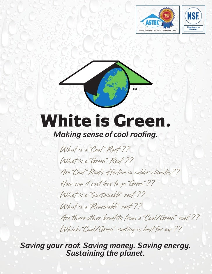 "INSULATING COATINGS CORPORATION          White is Green.         Making sense of cool roofing.           What is a ""Cool"" ..."