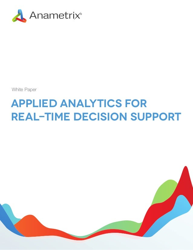 White Paper  Applied Analytics for Real-Time Decision Support
