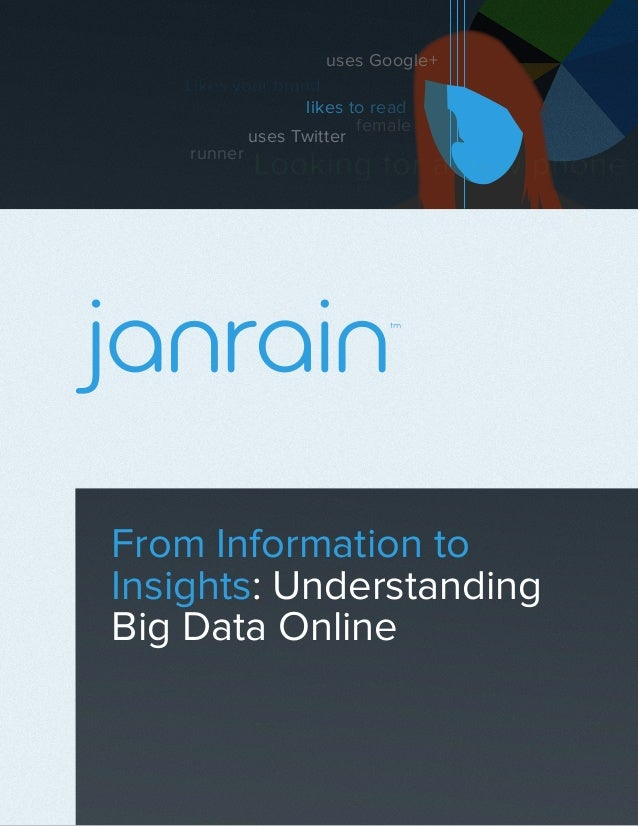 From Information to Insights: Understanding Big Data Online runner female likes to read uses Twitter uses Google+ Likes yo...