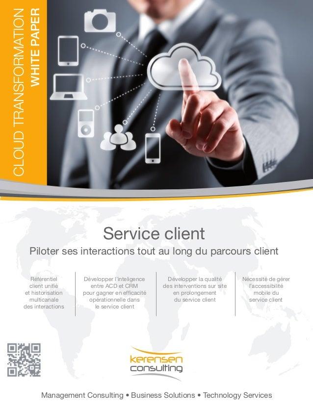 White Paper  Cloud TRANSFORMATION  Service client Piloter ses interactions tout au long du parcours client Référentiel cli...