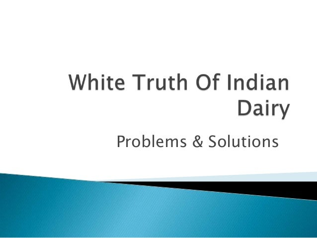 White Truth Of Indian Dairy